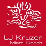 LJ Kruzer - Miami Nooch